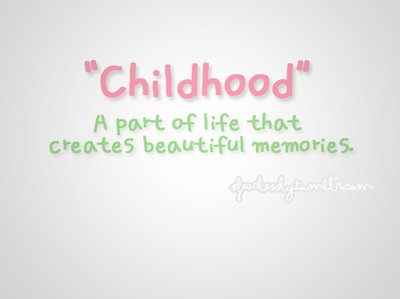 Childhood A Part Of Life That Creates Beautiful Memories