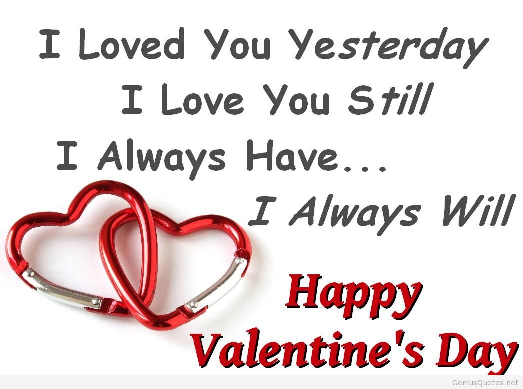 I Loved You Yesterday I Love You Still I Always Have I Always Will Happy Valentines Day