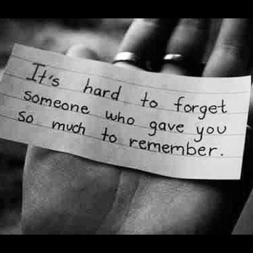 Love Finds You Quote: Its Hard To Forget Someone Who Gave You So Much To Remember