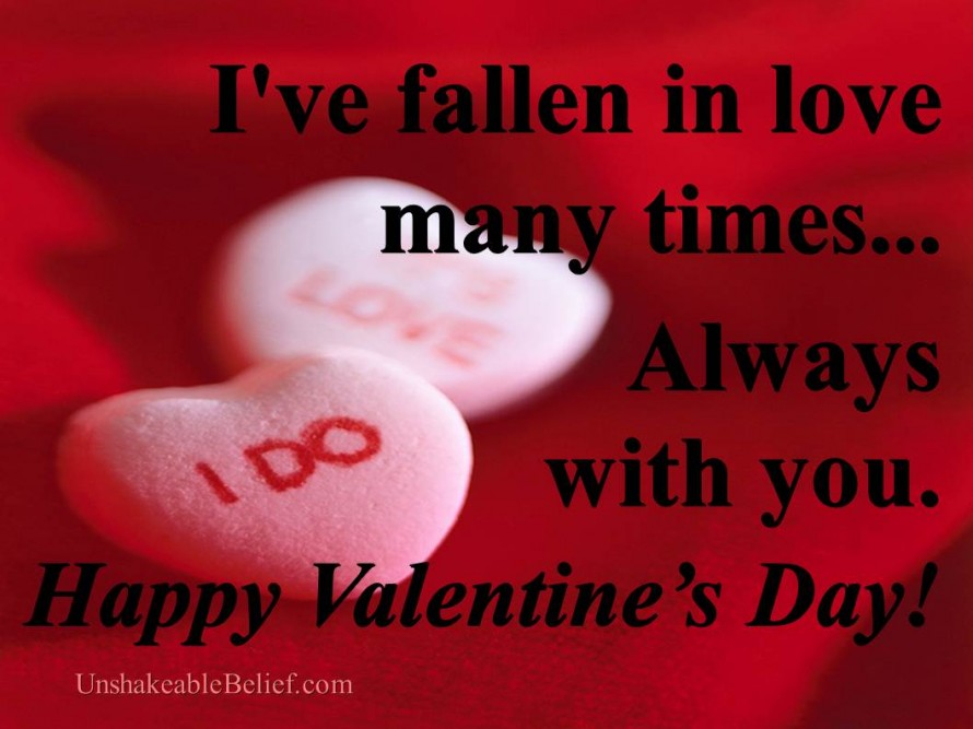 I Ve Fallen In Love Many Times Always With You Happy Valentines Day