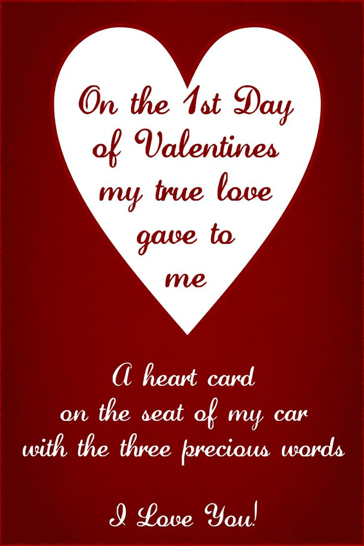 Valentines Day Quotes For Wife On The 1St Day Of Valentines My True Love Gave To Me A Heart Card On
