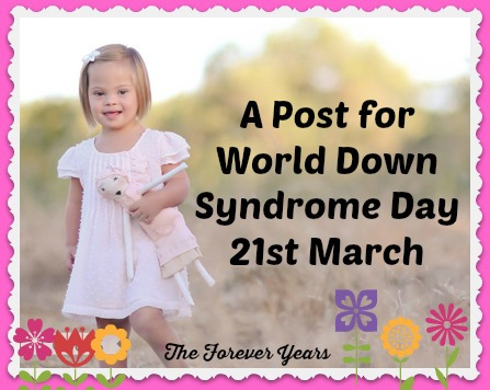 A Post For World Down Syndrome Day 21st March
