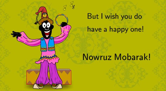 But i wish you do have a happy one nowruz mubarak clown picture m4hsunfo