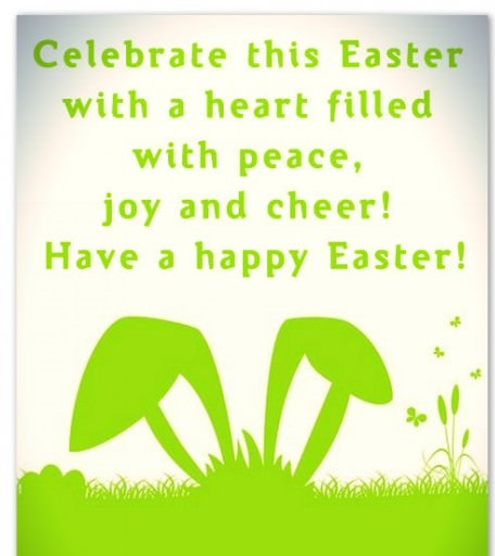 Celebrate This Easter With A Heart Filled With Peace, Joy And Cheer Have A Happy Easter