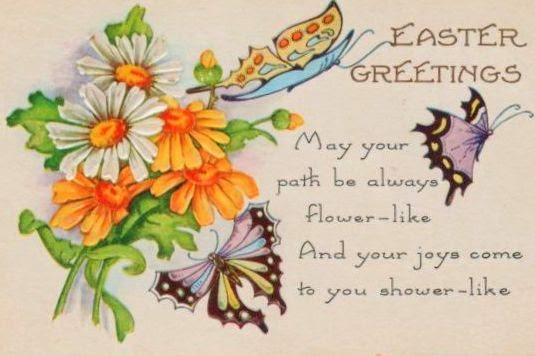 Easter Greetings May Your Path Be Always Flowers Like And Your Joys Come To You Shower Like