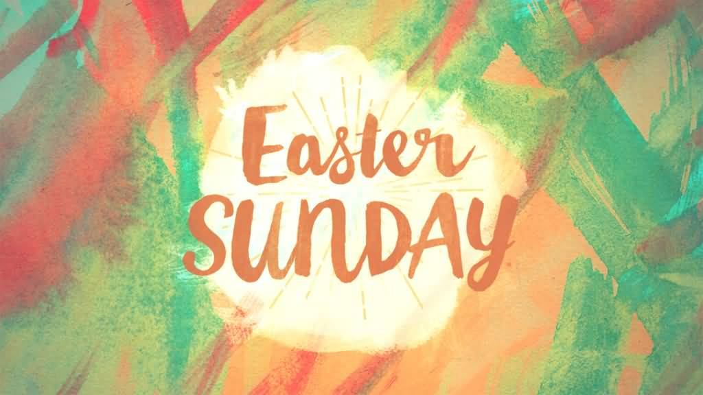 30 Best Easter Sunday 2017 Wish Pictures And Images
