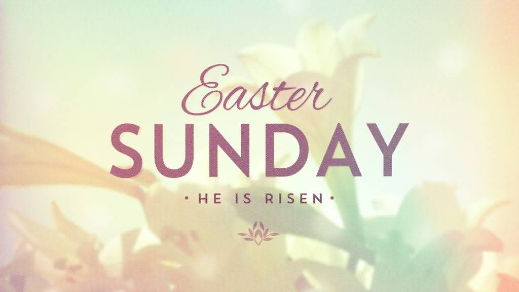 Easter Sunday He Is Risen