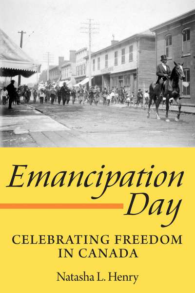 Emancipation Day Celebrating Freedom In Canada