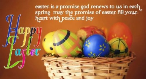 Happy Easter 2017 Easter Is A Promise God Renews To Us In Each Spring May The Promise Of Easter Fill Your Heart With Peace And Joy