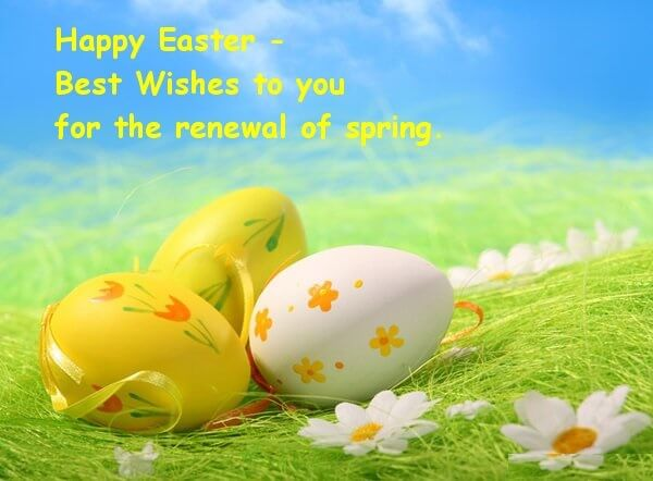 Happy Easter Best Wishes To You For The Renewal Of Spring