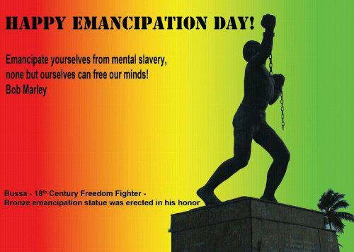 Happy Emancipation Day Emancipate Yourselves From Mental Slavery None But Ourselves Can Free Our Minds