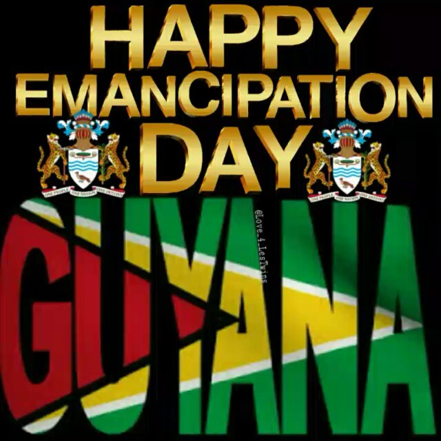 Happy Emancipation Day Guyana