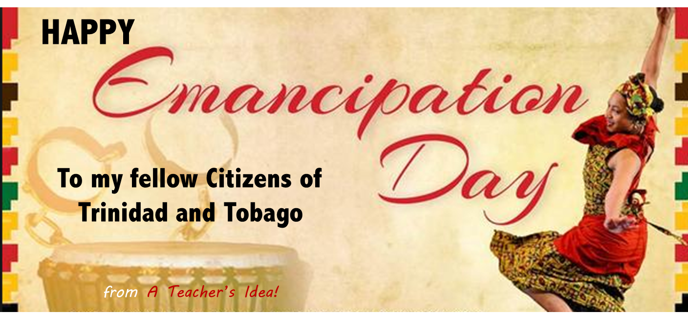 Happy Emancipation Day To My Fellow Citizens Of Trinidad And Tobago