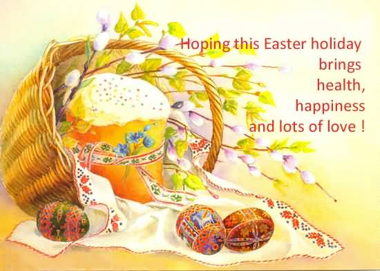 Hoping This Easter Holiday Brings Health, Happiness And Lot Of Love