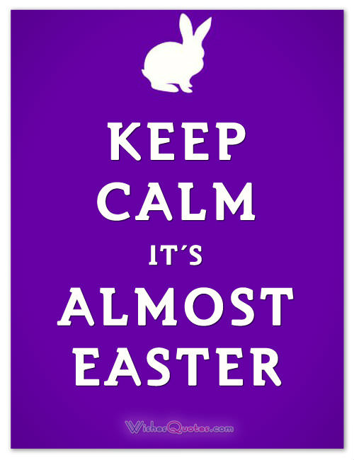 Keep Calm Its Almost Easter Greeting Card