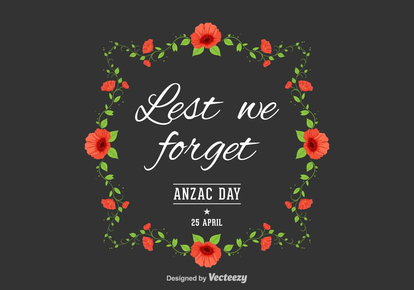 Lest We Forgt Anzac Day 25 April Flowers Border Design ...