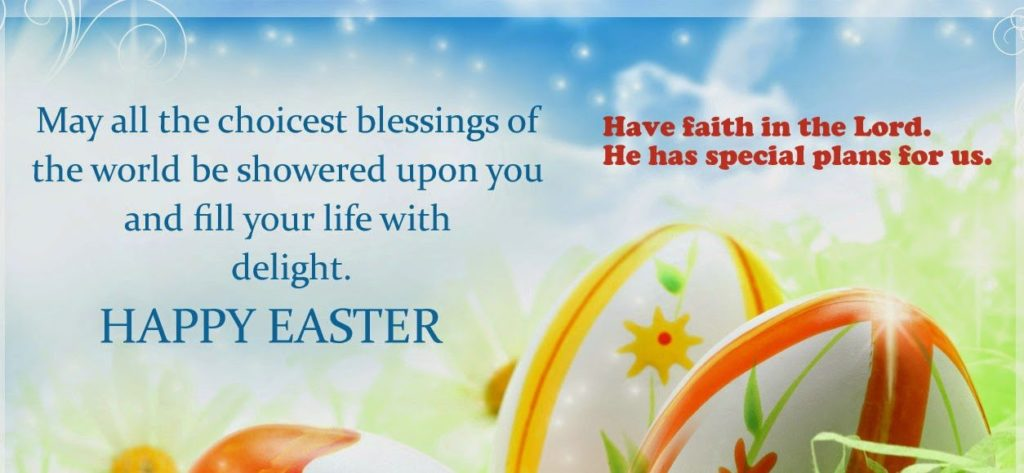 May All The Choicest Blessings Of The World Be Showered Upon You And Fill Your Life With Delight Happy Easter