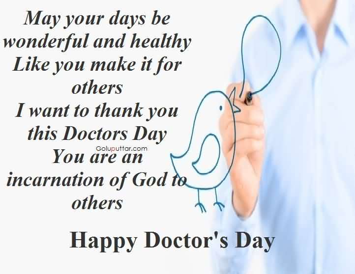 May your days be wonderful and healthy like you make it for others i may your days be wonderful and healthy like you make it for others i want to thank you this doctors day m4hsunfo