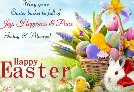 May Your Easter Basket Be Full Of Joy, Happiness & Peace Today And Always Happy Easter