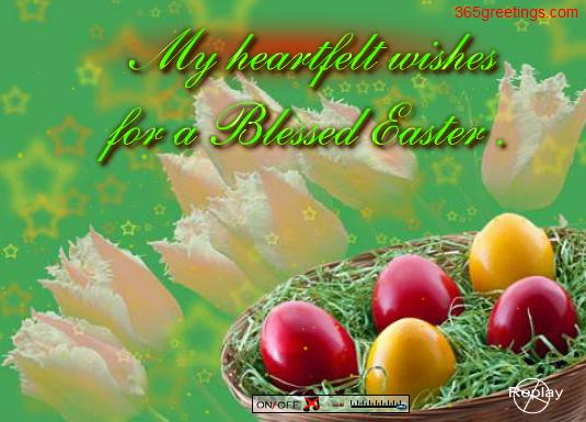 My Heartfelt Wishes For A Blessed Easter