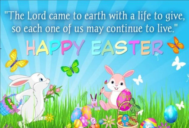 The Lord Came To Earth With A Life To Give So Each One Of Us May Continue To Live Happy Easter Card