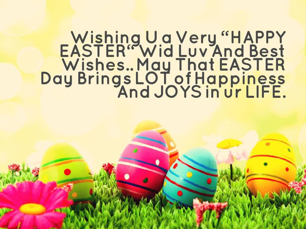 Wishing You A Very Happy Easter Wid Luv And Best Wishes May That Easter Day Brings Lot Of Happiness And Joys In Your Life