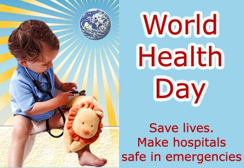 World Health Day Save Lives Make Hospitals Safe In Emergencies