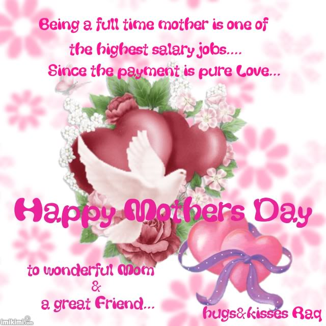 Happy Mothers Day To Wonderful Mom And A Great Friend