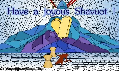 Have A Joyous Shavuot