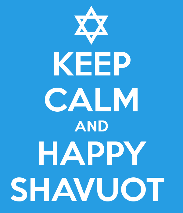 Keep Calm And Happy Shavuot