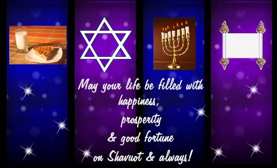 May Your Life Be Filled With Happiness, Prosperity & Good Fortune On Shavuot And Always