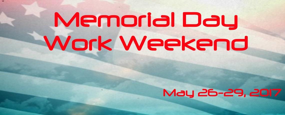 Memorial day work weekend may 26 29 2017 for Memorial day weekend ideas