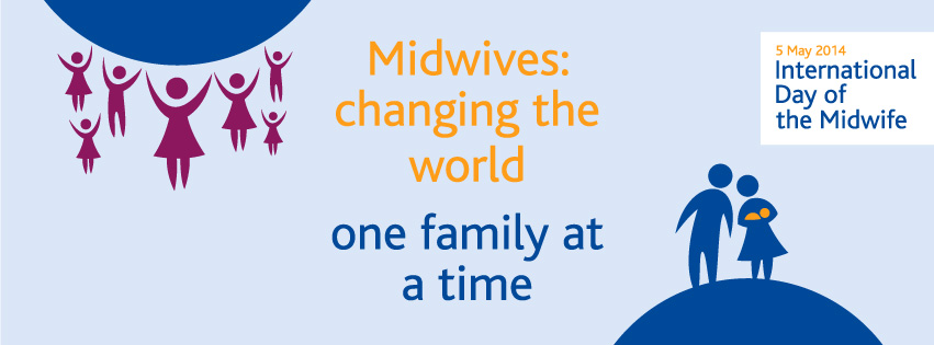 Midwives Changing The World One Family At A Time International Day Of The Midwife