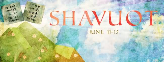 Shavuot 2017 Greetings