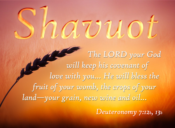 Shavuot The Lord Your God Will Keep His Covenant Of Love With You...