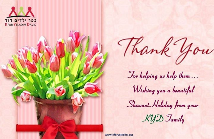 Thank You For Helping Us Help Them Wishing You A Beautiful Shavuot Holiday