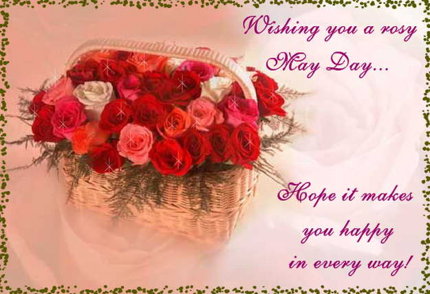 Wishing You A Rosy May Day Hope It Makes You Happy In Every Way