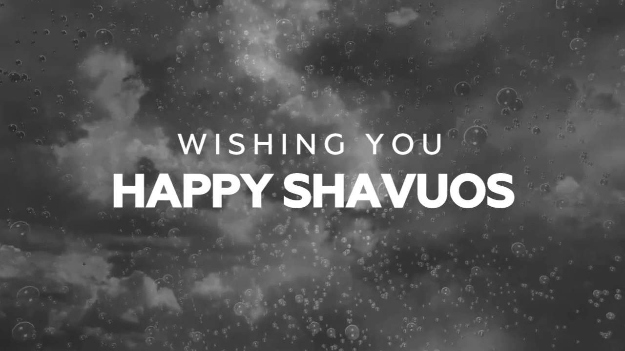 Wishing You Happy Shavuot