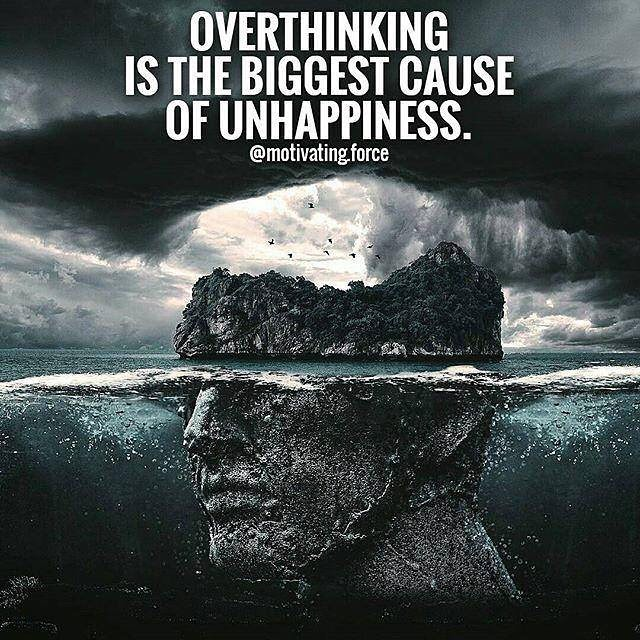 Overthinking Is Biggest Cause Of Unhappiness. – 4 Ways to Stop Overthinking