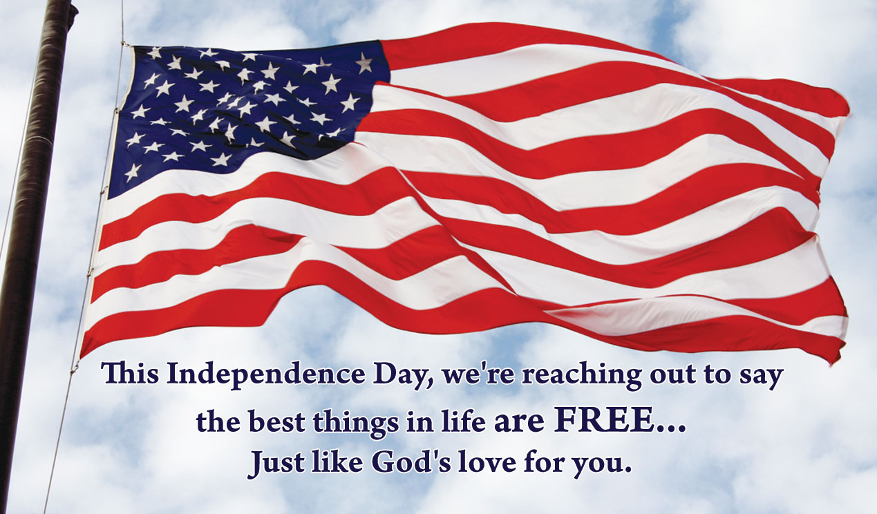 This Independence Day We're Reaching Out To Say The best Thing In Life Are Free