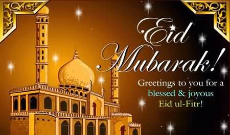 Eid mubarak greetings to you for a blessed joyous eid ul fitr m4hsunfo