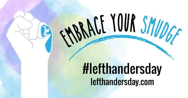 Embrace Your Smudge Left Handers Day - Left Handed Celebrities