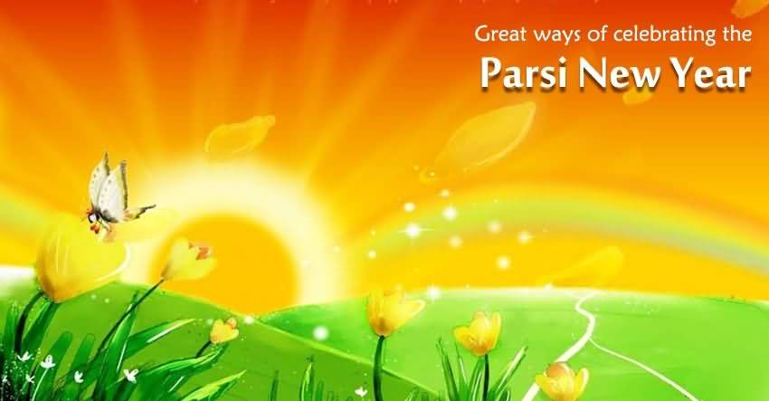 Great Ways Of Celebrating The Parsi New Year