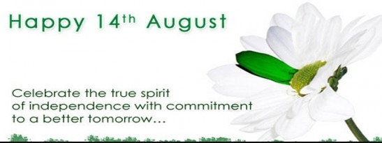 Happy 14th August Pakistan Independence Day Celebrate The True Spirit Of  Independence With Commitment To A Better Tomorrow