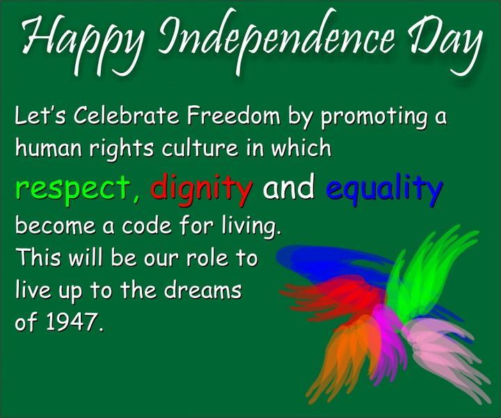 Happy Independence Day Letu0027s Celebrate Freedom By Promoting A Human Rights  Culture In Which Respect,