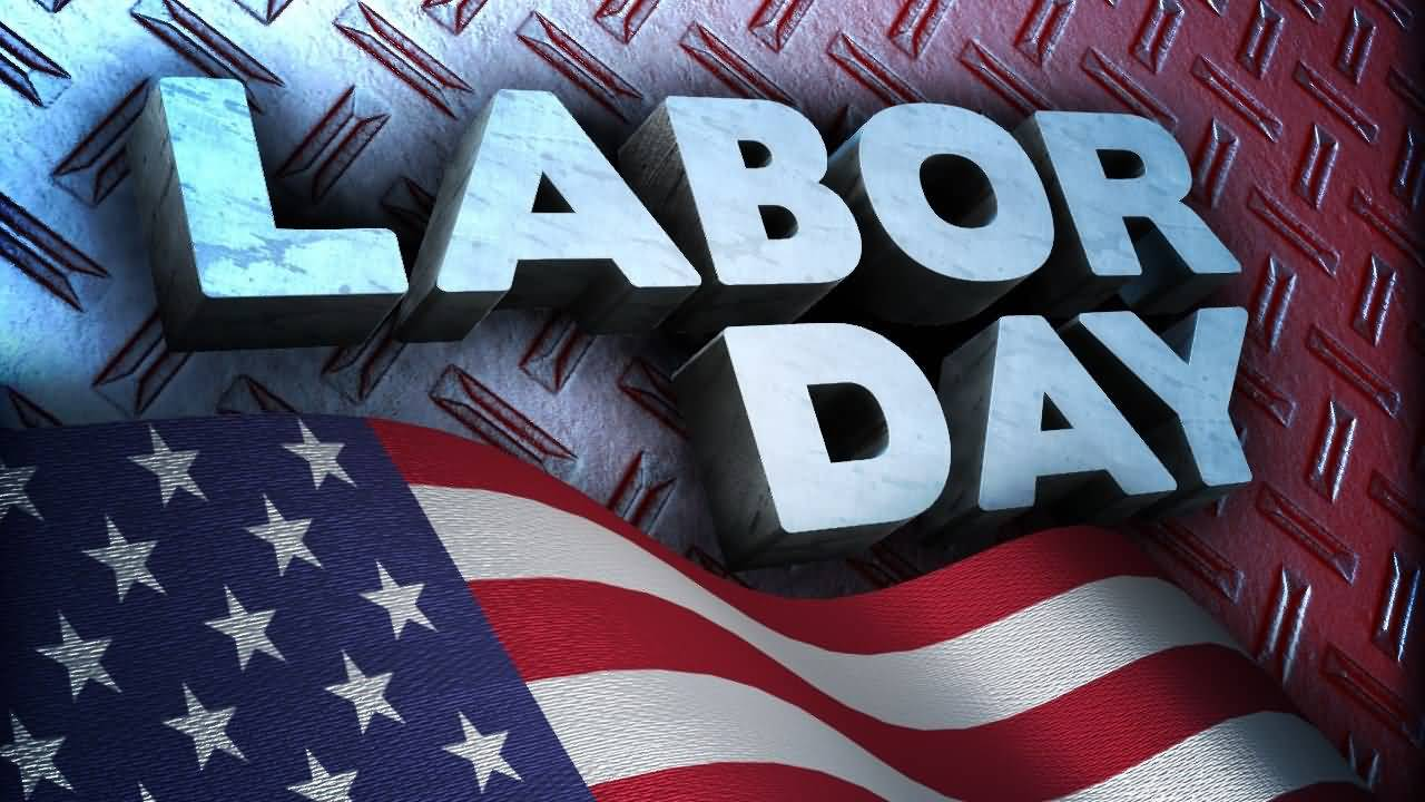 Happy Labor Day Quotes 2018 Wishes Messages Labor Day 2018 Quotes On Images Labor Day 2018 Quotes On Wallpapers