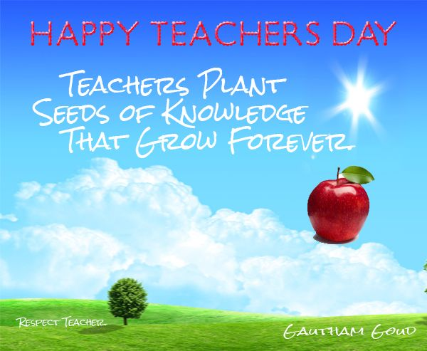 Happy Teacher's Day Teachers Plant Seeds Of Knowledge That Grow Forever