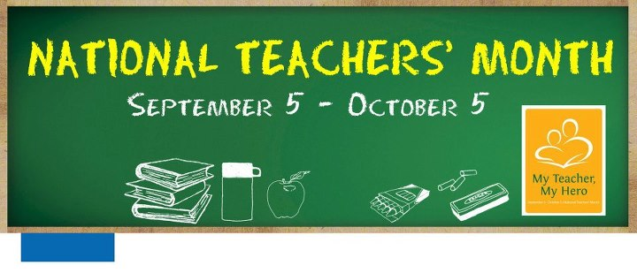 National Teacher's Month September 5 To October 5 My Teacher My Hero