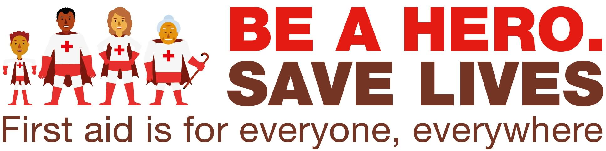 be a hero save lives world first aid day