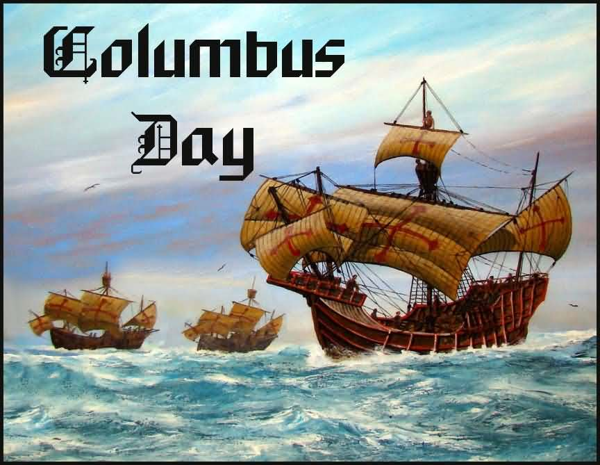 50 Famous Happy Columbus Day Quotes 2019: Columbus Day 2017 Ships In Sea Painting